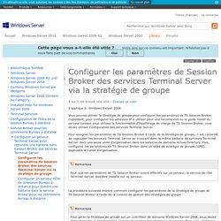 Configurer les paramètres de Session Broker des services Terminal Server via la stratégie de groupe