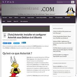 [Tuto] Asterisk: Installer et configurer Asterisk sous Debian 6 et Ubuntu » Denis Rosenkranz