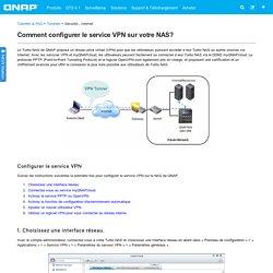 Comment configurer le service VPN sur votre NAS?