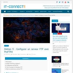 Debian 9 : Configurer un serveur FTP avec ProFTPd