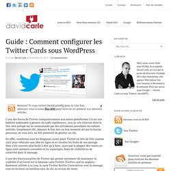 Guide : Comment configurer les Twitter Cards sous WordPress