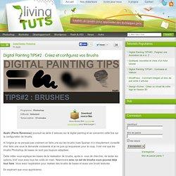 Digital Painting TIPS#2 : Créez et configurez vos Brushs
