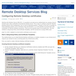 Configuring Remote Desktop certificates - Remote Desktop Services (Terminal Services) Team Blog