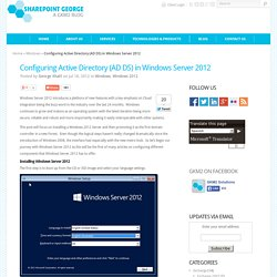 Configuring Active Directory (AD DS) in Windows Server 2012