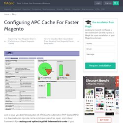 Configuring APC Cache For Faster Magento - Magik