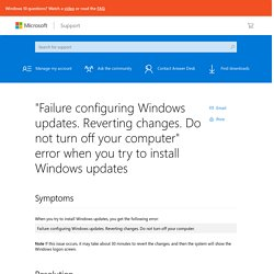 """Failure configuring Windows updates. Reverting changes. Do not turn off your computer"" error when you try to install Windows updates"