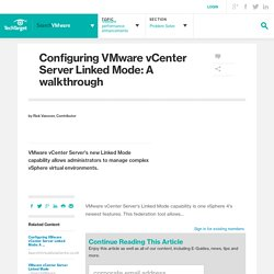 Configuring VMware vCenter Server Linked Mode: A walkthrough