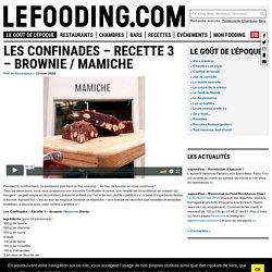 Les Confinades – Recette 3 – Brownie / Mamiche