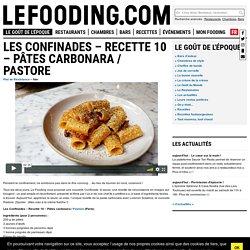 LES CONFINADES – RECETTE 10 – PÂTES CARBONARA / PASTORE