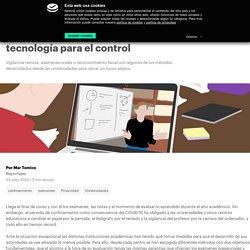 Exámenes en confinamiento: tecnología para el control