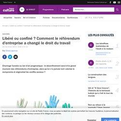 Libéré ou confiné ? Comment le référendum d'entreprise a changé le droit du travail