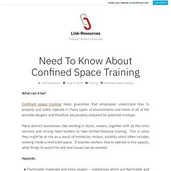 Need To Know About Confined Space Training – Link-Resources