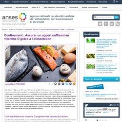 ANSES 17/04/20 Confinement : Assurer un apport suffisant en vitamine D grâce à l'alimentation
