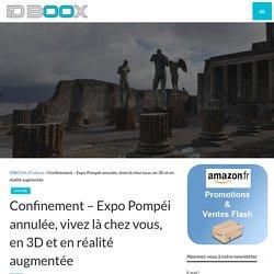 Confinement – Expo Pompéi annulée, vivez là chez vous, en 3D et en réalité augmentée