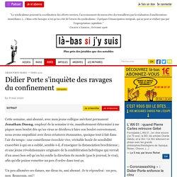 Didier Porte s'inquiète des ravages du confinement