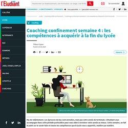 Coaching confinement semaine 4 : les compétences à acquérir à la fin du lycée