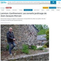 Lannion. Confinement. Les conseils jardinage de Jean-Jacques Morvan