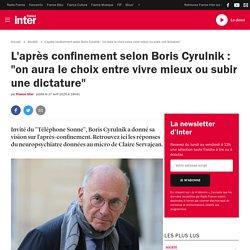 """L'après confinement selon Boris Cyrulnik : """"on aura le choix entre vivre mieux ou subir une dictature"""""""