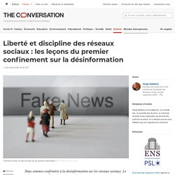 Liberté et discipline des réseaux sociaux : les leçons du premier confinement sur la désinformation