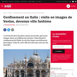 Confinement en Italie : visite en images de Venise, devenue ville fantôme