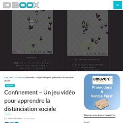 Confinement – Un jeu vidéo pour apprendre la distanciation sociale