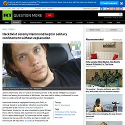 Hacktivist Jeremy Hammond kept in solitary confinement without explanation — RT America