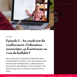 Episode 1 - Au crash test du confinement : l'éducation numérique, ça fonctionne ou c'est du bullshit ?