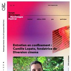 Entretien en confinement : Camille Lopato, fondatrice de Diversion cinema