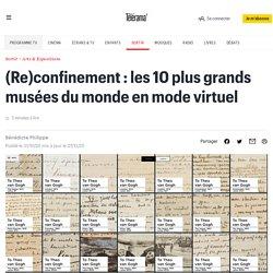 Confinement : les 10 plus grands musées du monde en mode virtuel - Arts et scènes