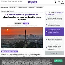 Le confinement a provoqué un plongeon historique de l'activité en France...
