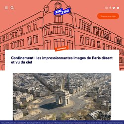 Confinement : les impressionnantes images de Paris désert et vu du ciel