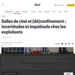Salles de ciné et (dé)confinement : incertitudes et inquiétude chez les exploitants