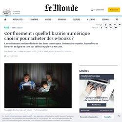 Confinement : quelle librairie numérique choisir pour acheter des e-books?