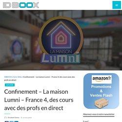 Confinement – La maison Lumni - France 4, des cours avec des profs en direct