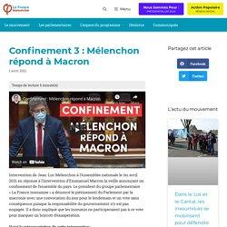 1er avril 2021 Confinement 3 : Mélenchon répond à Macron