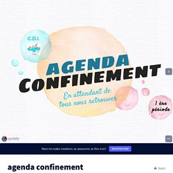 agenda confinement by ProfDoc Clg Malrieu on Genial.ly