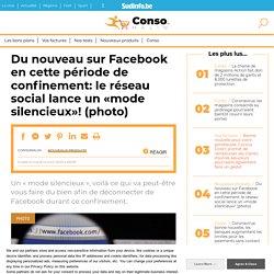 Du nouveau sur Facebook en cette période de confinement: le réseau social lance un «mode silencieux»! (photo)