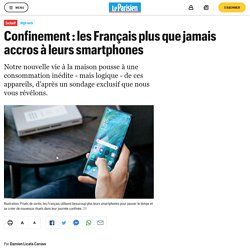 Confinement : les Français plus que jamais accros à leurs smartphones