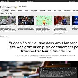 """""""Coach Zola"""" : quand deux amis lancent un site web gratuit en plein confinement pour transmettre leur plaisir de lire"""