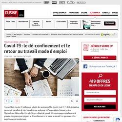 Covid-19 : le dé-confinement et le retour au travail mode d'emploi - L'Usine Nouvelle Emploi