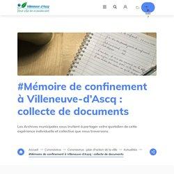 #Mémoire de confinement à Villeneuve-d'Ascq : collecte de documents