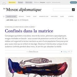 Confinés dans la matrice, par Denis Duclos (Le Monde diplomatique, juin 2020)