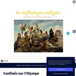 Confinés sur l'Olympe par robisofo sur Genially