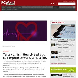 Tests confirm Heartbleed bug can expose server's private key