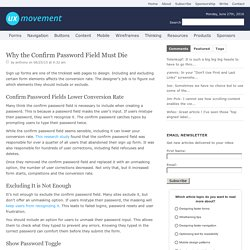 Why the Confirm Password Field Must Die