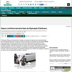 Gaeco confirma terceira fase da Operação Publicano - Publicano