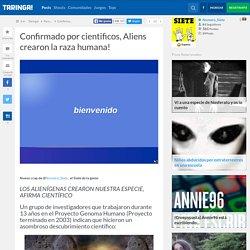 Confirmado por cientificos, Aliens crearon la raza humana! - Taringa!