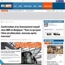 """Confirmation d'un licenciement massif chez IBM en Belgique: """"Tout ce qui peut l'être est délocalisé, morceau après morceau"""""""