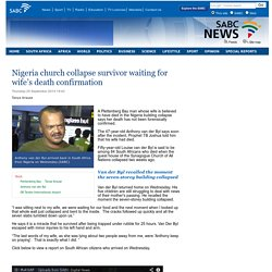 Nigeria church collapse survivor waiting for wife's death confirmation:Thursday 25 September 2014