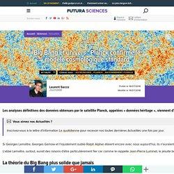 Big Bang et univers : Planck confirme le modèle cosmologique standard